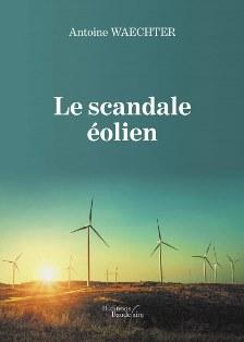 « Le scandale éolien » d'Antoine Waechter : un livre à lire absolument !