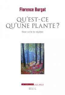 """Un livre bien mal titré """"Qu'est-ce qu'une plante? """" de Florence Burgat (Partie 1)"""